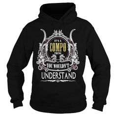 COMPO . Its a COMPO Thing You Wouldnt Understand  T Shirt Hoodie Hoodies YearName Birthday #name #tshirts #COMPO #gift #ideas #Popular #Everything #Videos #Shop #Animals #pets #Architecture #Art #Cars #motorcycles #Celebrities #DIY #crafts #Design #Education #Entertainment #Food #drink #Gardening #Geek #Hair #beauty #Health #fitness #History #Holidays #events #Home decor #Humor #Illustrations #posters #Kids #parenting #Men #Outdoors #Photography #Products #Quotes #Science #nature #Sports…