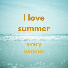 New greetings, holiday wishes, good morning quotes, good night wishes and sophisticated messages added every week! Summer Summer Summertime, Summer Of Love, Summer Days, Summer Time, New Quotes, Love Quotes, Summertime Madness, Weather Seasons, Summer Quotes