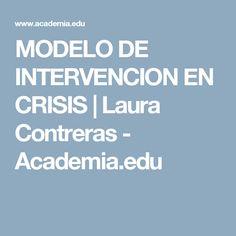 MODELO DE INTERVENCION EN CRISIS | Laura Contreras - Academia.edu