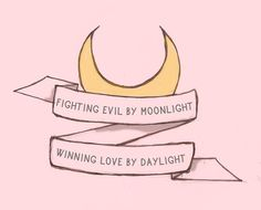 Fighting Evil By Moonlight, Winning Love By Daylight, Never Running From A Real Fight... She Is The One Named Sailor Moon.