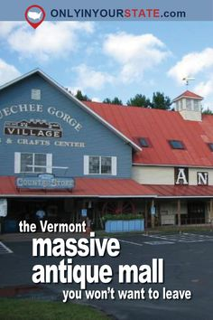 You'll Never Want To Leave This Massive Antique Mall In Vermont Le Vermont, Burlington Vermont, New England States, New England Travel, East Coast Road Trip, Nova, All I Ever Wanted, Vacation Destinations, Vacations