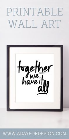 Together We Have It All Printable Wall Art | This print would be a great addition to master bedroom decor.
