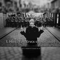 KayPlaya - I. Hate. You. (Fvck Soundcloud) by djkayplaya on SoundCloud