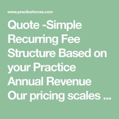 Quote -Simple Recurring Fee Structure Based on your Practice Annual Revenue Our pricing scales down as your practice grows. Facebook Messenger Logo, Medical Billing, Insight, Simple, Quotes, Quotations, Quote, Shut Up Quotes