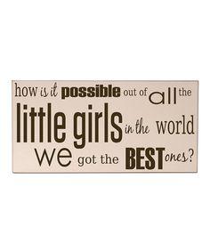 Love this Cream & Brown 'Little Girls' Wall Art by Vinyl Crafts on #zulily! #zulilyfinds
