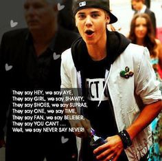 WE R BELIEBERS 4EVER WE LOVE U JUSTIN!