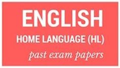 Past matric exam papers: English Home Language (HL) Past Exam Papers, Past Exams, Final Exams, Language Study, English House, Parenting, Finals, Childcare, Natural Parenting