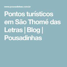 Pontos turísticos em São Thomé das Letras | Blog | Pousadinhas