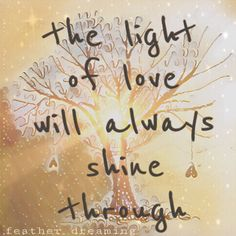the light of love will always shine ✨