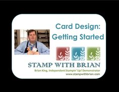 Card Design: Getting Started, Stampin' Up!, Brian King