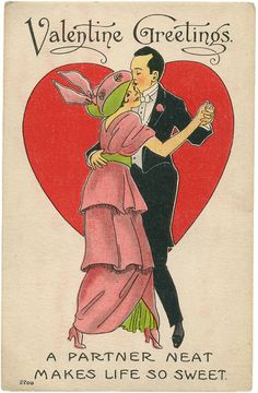 """""""A partner neat makes life so sweet."""" Vintage Valentine card 1913."""