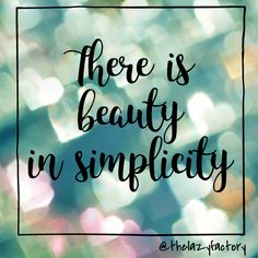 less is more #beauty #simplicity #quote #quotes