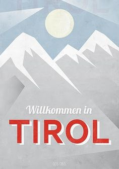 Willkommen in Tirol Vintage Ski Posters, Retro Posters, Travel Ads, Travel Illustration, Illustrations And Posters, Bergen, Pop Art, Graphic Design, Inspiration
