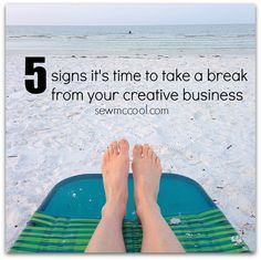 5 signs it's time to take a break from your creative business