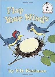 Flap Your Wings by P. D. Eastman