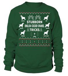 Tshirt  Stubborn English Cocker Spaniel Tricks Christmas Funny Sweatshirt Gifts T-shirt  fashion for men #tshirtforwomen #tshirtfashion #tshirtforwoment