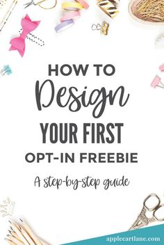 How to Design Your First Opt-In Freebie