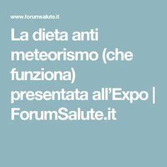 La dieta anti meteorismo (che funziona) presentata all'Expo   ForumSalute.it