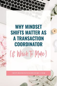 Being a #business owner means you have a LOT on your plate. Strategic mindset shifts will help you grow your business as a transaction coordinator! // Inspired House and Home -- #entrepreneur #wfh