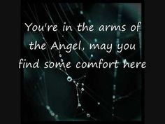 The song: Angel by Sarah Mclachlan- Her voice is angelic - the topic is touching my heart
