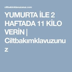 YUMURTA İLE 2 HAFTADA 11 KİLO VERİN | Ciltbakımklavuzunuz Health Care, Pilates, Cheesecake, Olinda, Pop Pilates, Cheese Cakes, Cheesecakes, Cherry Cheesecake Shooters, Health