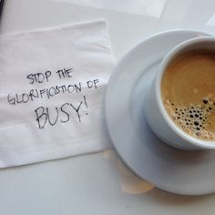 Stop The Glorification Of BUSY!