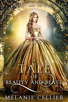 Melanie Cellier - A Tale of Beauty and Beast: A Retelling of Beauty and the Beast