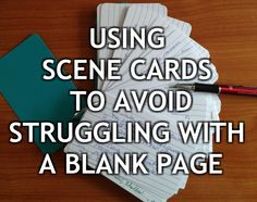 Using Scene Cards to Eliminate Struggling with a Blank Page #writing #amwriting #amediting #writingtips → http://www.dystopianstories.com/using-scene-cards-writing/