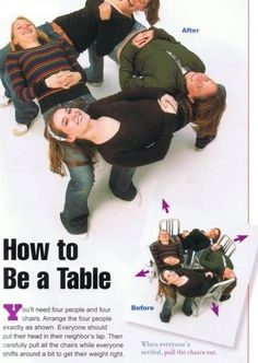 How to be a table...grab four friends and do it! @Jessica Baxter@Danika McDonagh