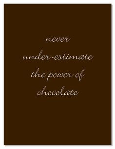 .the power of chocolate