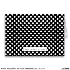 White Polka Dots on Black with Name - Personalized Folded Note Card - Stationery - http://www.zazzle.com/k8inked*
