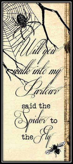 Will you walk into my parlour said the spider to the fly. Halloween Printable