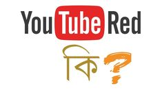 What is Youtube Red Subscription? How Come YouTube Red Revenue