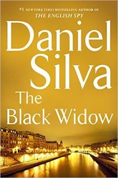 Daniel Silva's The Black Widow makes our list of fast-paced thrillers worth reading next.