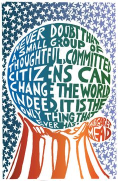 Never Doubt (Margaret Mead) - Poster Art for Social Justice - Ricardo Levins Morales Social Change, Social Work, We Are The World, In This World, Margaret Mead Quotes, Social Justice Quotes, Social Activities, Thinking Day, Social Issues