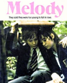 """""""Melody"""" an obscure yet Sweet & Touching little film from England. Starring the young lead actors from """"Oliver""""!"""