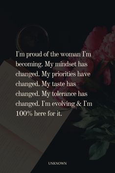 I'm proud of the woman I'm becoming. My mindset has changed. My priorities have changed. My taste has changed. My tolerance has changed. I'm evolving & I'm 100% here for it. #lifequote Lessons Learned In Life, Priorities, Mindset, Life Quotes, Change, Feelings, Learning, Feeling Quotes, Woman