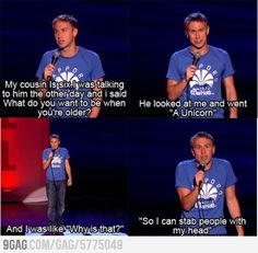 Different perspective of Unicorns - Russell Howard. So much laughs!