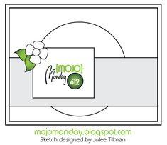 Mojo Monday 412 Card Sketch Sketch designed by Julee Tilman Scrapbook Patterns, Scrapbook Sketches, Card Sketches, Scrapbook Cards, Scrapbooking, Bday Cards, Card Patterns, Sketch Design, Paper Cards