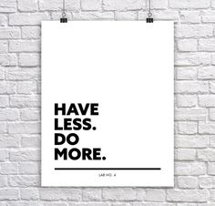 Image result for have less do more