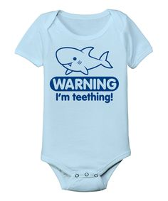 Look at this Light Blue 'Warning I'm Teething' Bodysuit - Infant on #zulily today!