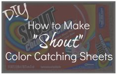 How to make your own Shout color catcher sheets. Just water and ONE ingredient--so simple!