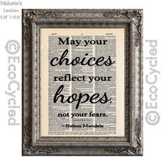 Nelson Mandela May Your Choices Reflect Your Hopes by EcoCycled