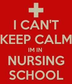 I CAN'T KEEP CALM IM IN NURSING SCHOOL