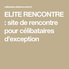 ELITE RENCONTRE : site de rencontre pour célibataires d'exception
