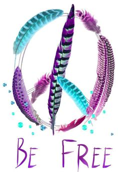 ☮ American Hippie Psychedelic Art Quotes ~ Peace Sign . . . Be Free