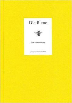 Die Biene - Eine Liebeserklärung: Amazon.de: Kerstin Eitner, Katja Morgenthaler: Bücher