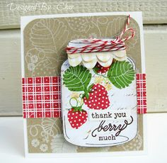 card jam strawberry mason jar sweet greetings berry berries strawberries Expresstions of me! Mason Jar Cards, Mason Jars, Flower Stamp, Flower Cards, Strawberry Patch, Strawberry Farm, Pots, Paper Crafts, Diy Crafts