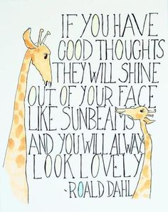 "What good advice! Roald Dahl quote: ""If you have good thoughts they will shine out of your face like sunbeams and you will always look lovely."" Nursery kid room baby giraffe print walk art"