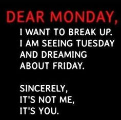 Dear Monday quotes quote monday days of the week monday quotes happy monday mond. - Dear Monday quotes quote monday days of the week monday quotes happy monday monday humor its monday - Work Quotes, Daily Quotes, Best Quotes, Funny Quotes, Life Quotes, Favorite Quotes, Attitude Quotes, Happy Monday Quotes, Monday Humor Quotes